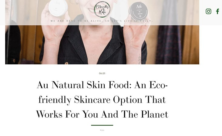 Au Natural Skinfood - Ethically Kate Blogger